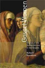 Gospel Women: Studies of the Named Women in the Gospels, Richard Bauckham, Good