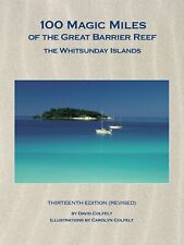 100 Magic Miles of The Great Barrier Reef The Whitsunday Islands 13th Edition