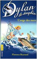 livre  Dylan le dauphin L'ange des mers Florence Reynaud  book