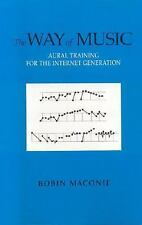 The Way of Music : Aural Training for the Internet Generation by Robin...