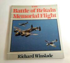 THE BATTLE OF BRITAIN MEMORIAL FLIGHT BY RICHARD WINSLADE - PAPERBACK 1987