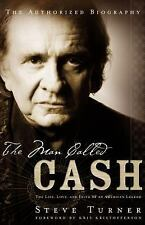 The Man Called CASH: The Life, Love and Faith of an American Legend