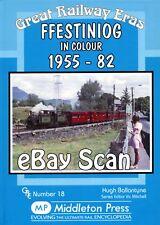 Railway Book Middleton Press Ffestiniog in Colour 1955 - 1982 Great Railway Era