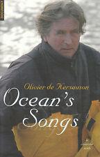 """Livre Récit de Voyage """" Océan's Songs - Olivier De Kersauson """" ( No 803 ) Book"""