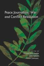 Peace Journalism, War and Conflict Resolution by Richard Keeble, Florian...