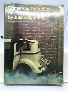 Crime and Detection An Illustrated History by Julian Symonds (Paperback 1968)