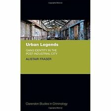 Urban Legends: Gang Identity in the Post-Industrial City (Clarendon Studies in C