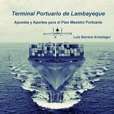 Terminal Portuario de Lambayeque : Apuntes y Aportes para el Plan Maestro...