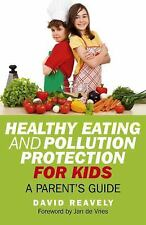 Healthy Eating and Pollution Protection for Kids: Parents' Guide-ExLibrary