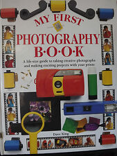 DORLING KINDERSLEY MY FIRST PHOTOGRAPHY YOUNG CHILDRENS BOOK BY DAVE KING