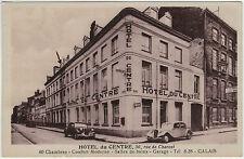 Calais - Hotel du Centre, s./w. Ansichtskarte ungebraucht um 1930