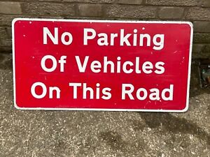 Reclaimed  NO PARKING OF VEHICLES ON THIS ROAD  sign  ex highways original.
