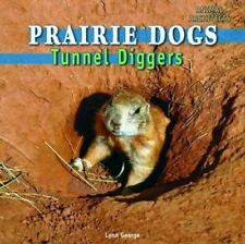 Prairie Dogs: Tunnel Diggers (Animal Architects) by George, Lynn
