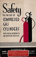 SAFETY IN THE USE OF COMPRESSED GAS CYLINDERS.  OXY-ACETYLENE PROCESSES