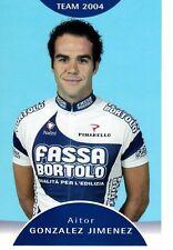 CYCLISME carte cycliste AITOR GONZALES JIMENEZ équipe FASSA BORTOLO 2004