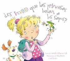 Es verdad que las princesas besan a los sapos? (Spanish Edition)