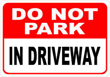 """Do Not Park In Driveway 7""""x10"""" Polystyrene Sign"""