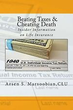 Beating Taxes and Cheating Death : Insider Information on Life Insurance by...