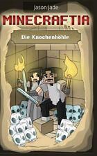 Minecraft Abenteuerserie: Minecraftia: Die Knochenhöhle by Jason Jade, Markus...