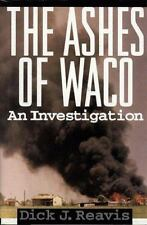 Ashes of Waco : An Investigation by Dick J. Reavis (1995, Hardcover)