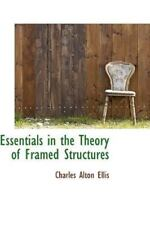 Essentials in the Theory of Framed Structures by Charles Alton Ellis (2009,...
