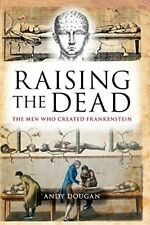Raising the Dead: The Men Who Created Frankenstein By Andy Doug .9781780275017