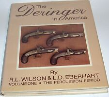 The Deringer In America, By R.L.Wilson & L.D.Eberhart, Vol. 1-purcussion period