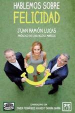 Hablemos Sobre Felicidad by Juan Ramón Lucas, Javier Fernández Aguado, Juan...