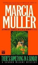 There's Something in a Sunday Muller, Marcia Mass Market Paperback