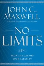 No Limits : Blow the CAP off Your Capacity by John C. Maxwell  Hardcover Book