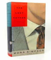 Mona Simpson THE LOST FATHER  1st Edition 1st Printing