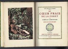 """LEMONNIER """"Au coeur frais de la forêt"""" édition illustrée par BARTHELEMY s/rives"""
