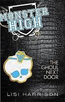 The Ghoul Next Door: Book 2 (Monster High), Harrison, Lisi, Very Good Book