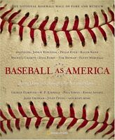 Baseball as America : Seeing Ourselves Through Our