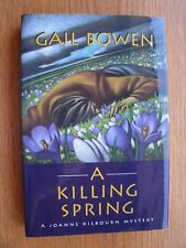 Gail Bowen A Killing Spring SIGNED 1st ed HC Fine Inscribed