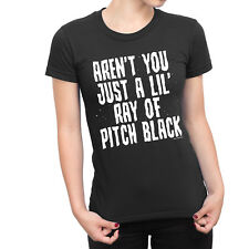 ARENT YOU JUST A RAY OF PITCH BLACK Ladies Funny T-Shirt EMO Unisex Joke Top Tee