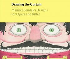 Drawing the Curtain : Maurice Sendak's Designs for Opera and Ballet, Hardcove...