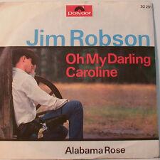 "JIM ROBSON OH MY DARLING CAROLINE - ALABAMA ROSE POLYDOR [F364] 7""SINGLES"