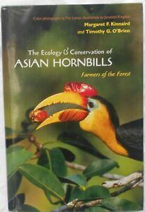 The Ecology & Conservation of Asian Hornbills by Margaret F Kinnaird & T O'Brien
