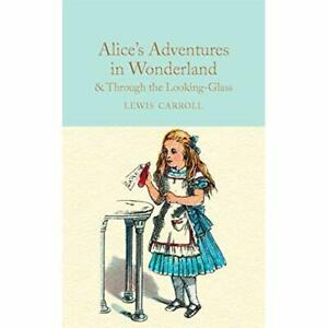 Alice's Adventures in Wonderland & Through the Looking- - Hardcover NEW Lewis Ca