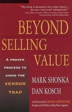 Beyond Selling Value by Mark Shonka and Dan Kosch [NEW PAPERBACK BOOK]