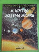 LA BIBLIOTECA DELL'UNIVERSO DI ISAAC ASIMOV. IL NOSTRO SISTEMA SOLARE. SCIENZA