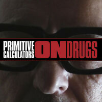 Primitive Calculators : On Drugs CD (2018) ***NEW*** FREE Shipping, Save £s