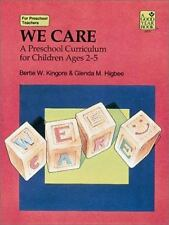 We Care: A Preschool Curriculum for Children Ages 2-5 (Good Year Book) by Higbee