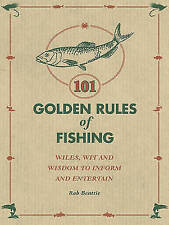 101 Golden Rules of Fishing by Rob Beattie
