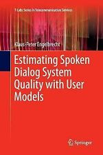 T-Labs Series in Telecommunication Services: Estimating Spoken Dialog System...
