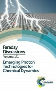 Emerging Photon Technologies for Chemical Dynamics: Faraday Discussion 171 (Fara