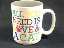All You Need is Love and a Cat Mug Cup Cat Lovers