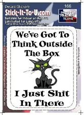 We Have To Think Outside The Box – Decal Sticker Funny
