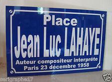 Plaque de rue JEAN LUC LAHAYE   /  option PERSONNALISATION ( votre texte ) + 2 €